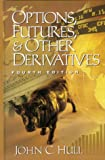 Options, Futures, and Other Derivatives (4th Edition) (0130224448) by John C. Hull