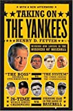 img - for Taking On the Yankees: Winning and Losing in the Business of Baseball book / textbook / text book