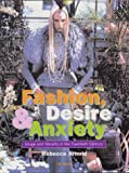 Fashion, Desire and Anxiety (Fashion & Popular Culture)