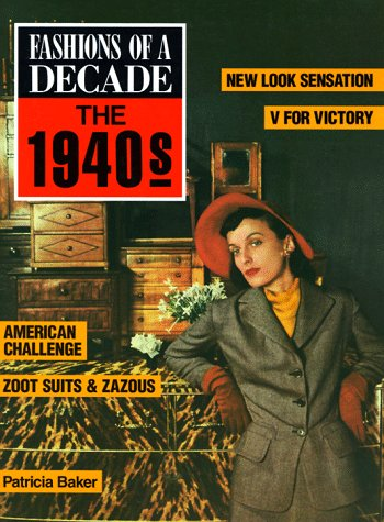 Fashions of a Decade: The 1940s