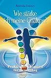 Wie stärke ich meine Chakras? Praktische Übungen für den Alltag