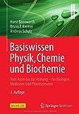 Basiswissen Physik, Chemie und Biochemie: Vom Atom bis zur Atmung - f¨¹r Biologen, Mediziner und Pharmazeuten (Bachelor) (German Edition) 3., erw. und aktual edition by Bannwarth, Horst, Kremer, Bruno P., Schulz, Andreas (2013) Paperback