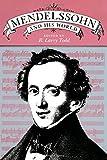 Mendelssohn and His World (The Bard Music Festival)