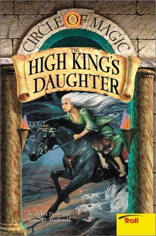High Kings Daughter, DEBRA DOYLE, JAMES D. MACDONALD, JUDITH MITCHELL