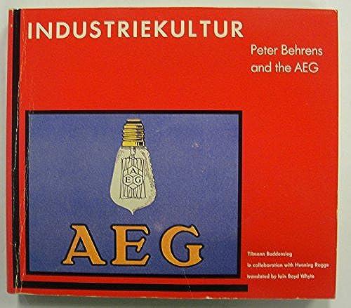 Industriekultur: Peter Behrens and the AEG, 1907-1914, Buddensieg, Tilmann