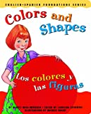 Colors and Shapes / Los colores y las figuras (English and Spanish Foundations Series) (Bilingual) (Dual Language) (Pre-K and Kindergarten)