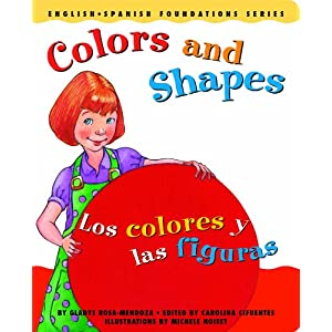 Colors and Shapes / Los colores y las figuras (English and Spanish Foundations Series) (Book #3) (Bilingual) (Board Book) (English and Spanish Edition)
