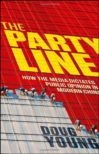 The Party Line: How The Media Dictates Public Opinion in Modern China PDF