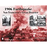 1906 Earthquake: San Francisco's Great Disaster (Schiffer Books)