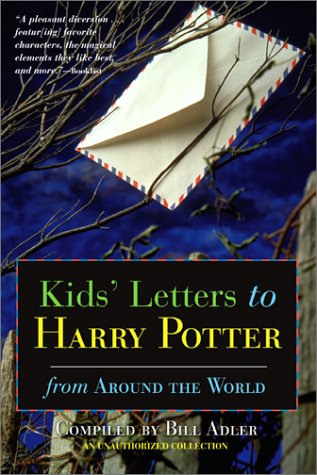 Kids Letters to Harry Potter : From Around The world, BILL ADLER, SYRENA DONE