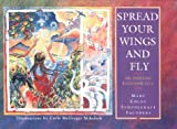 Spread Your Wings and Fly: An Origami Fold-And-Tell (0966289218) by Mary Chloe Schoolcraft Saunders