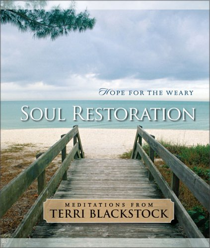 Soul Restoration : Hope for the Weary, TERRI BLACKSTOCK