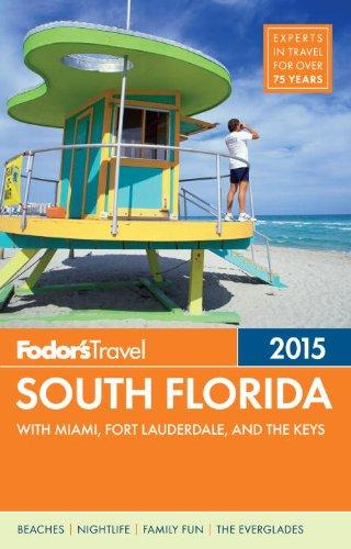 Fodor's South Florida 2015: mit Miami, Fort Lauderdale&die Schlüssel (Vollfarb Reiseführer)