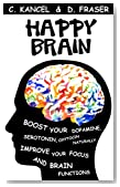 Happy Brain: Boost Your Dopamine, Serotonin, Oxytocin Naturally, Improve Your Focus and Improve Brain Functions (38+ Tips for a Happy brain)