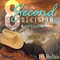 8 Second Decision: A Silver Star Ranch Novel Audiobook by HJ Bellus Narrated by Jeffrey S. Fellin