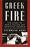 Greek Fire: The Story of Maria Callas and Aristotle Onassis (0375402446) by Nicholas Gage