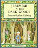 Jeremiah in the Dark Woods (Puffin Books) (0140328114) by Ahlberg, Allan