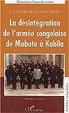 echange, troc Abeli Meitho - La desintegration de l'armée congolaise de mobutu a kabila