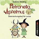 Überraschungsfest für Lucius (Petronella Apfelmus - Hörspiel 1)   Sabine Städing