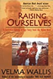 Raising Ourselves: A Gwich'in Coming of Age Story from the Yukon River