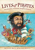Lives of the Pirates: Swashbucklers, Scoundrels (Neighbors Beware!) (0544104951) by Krull, Kathleen