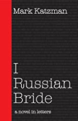 I Russian Bride: A Novel in Letters