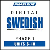 Swedish Phase 1, Unit 06-10: Learn to Speak and Understand Swedish with Pimsleur Language Programs | [Pimsleur]