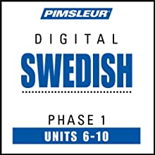 Swedish Phase 1, Unit 06-10: Learn to Speak and Understand Swedish with Pimsleur Language Programs  by Pimsleur