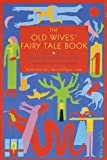 The Old Wives' Fairy Tale Book (0679740376) by Carter, Angela