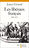 img - for Les liberaux francais: 1814-1875 (Collection historique) (French Edition) book / textbook / text book
