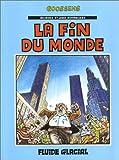 Georges et Louis romanciers, tome 3 : la fin du monde