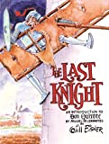 Will Eisner The Last Knight: An Introduction to Don Quixote by Miguel De Cervantes