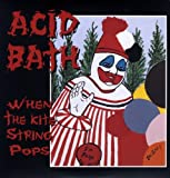 Acid Bath When the Kite String Pops [VINYL]