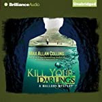 Kill Your Darlings: A Mallory Novel, Book 3 (       UNABRIDGED) by Max Allan Collins Narrated by Dan John Miller