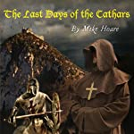 The Last Days of the Cathars | Mike Hoare