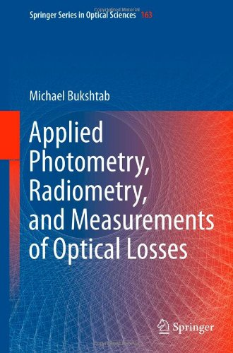 Applied Photometry, Radiometry, And Measurements Of Optical Losses (Springer Series In Optical Sciences)