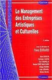 echange, troc Yves Evrard, Alain Busson, Christian Cauvin, ÁEve Chiapello, Collectif - Le Management des Entreprises Artistiques et Culturelles