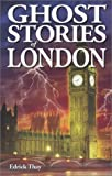 Edrick Thay Ghost Stories of London