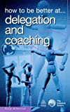 img - for How to be Better at Delegation and Coaching (How to be a...) book / textbook / text book