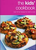 The Kids' Cookbook: Over 50 Fun Recipes for Kids to Cook (Cookery)