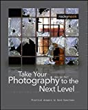 Take Your Photography to the Next Level: From Inspiration to Image (1933952210) by Barr, George