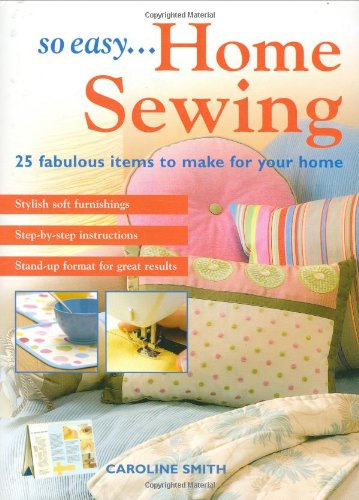So Easy...Home Sewing: 25 Fabulous Items to Make for Your Home (Crafters Choice Sewing Machine compare prices)