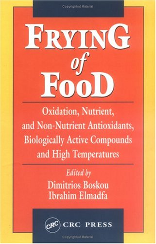 Frying Of Food: Oxidation, Nutrient And Non-Nutrient Antioxidants, Biologically Active Compounds And High Temperatures