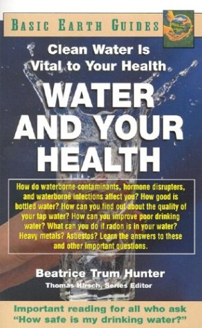 Water and Your Health: Clean Water Is Vital to Your Health (Basic Earth Guide)