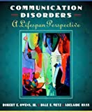 Introduction to communication disorders :  a life span perspective /