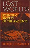 LOST WORLDS - Scientific Secrets of the Ancients