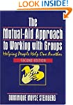 The Mutual-Aid Approach to Working wi...