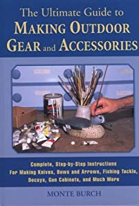 The Ultimate Guide to Making Outdoor Gear and Accessories ...