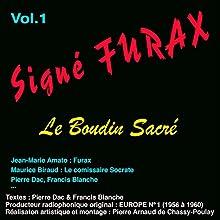 Le boudin sacré (Signé Furax 1) Performance Auteur(s) : Pierre Dac, Francis Blanche Narrateur(s) : Jean-Marie Amato, Maurice Biraud