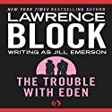 The Trouble with Eden (       UNABRIDGED) by Lawrence Block Narrated by Mark Delgado